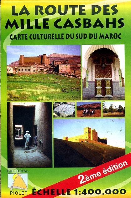 La Route des Mille Casbahs 1:400.000 9788495945907  Editorial Piolet   Landkaarten en wegenkaarten Marokko