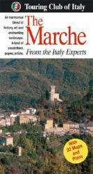 The Marche 9788836541362  TCI Touring Club of Italy Heritage Guides  Reisgidsen Toscane, Umbrië, de Marken