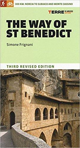 The Way of St Benedict 9788861890954 Simone Frignani Terre di Mezzo   Wandelgidsen, Meerdaagse wandelroutes Italië