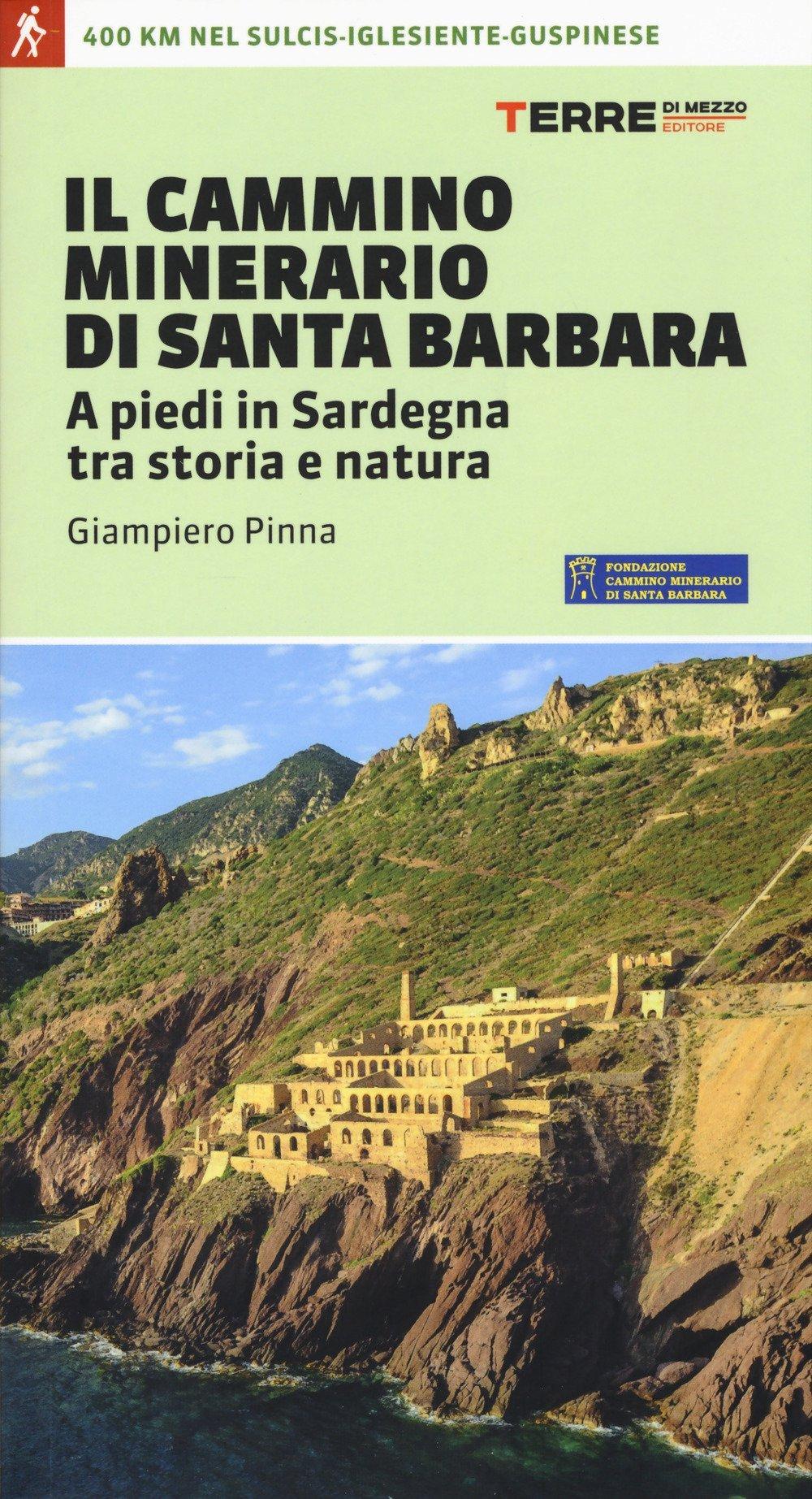 Il Cammino Minerario di Santa Barbara 9788861892514  Terre di Mezzo   Meerdaagse wandelroutes, Wandelgidsen Sardinië
