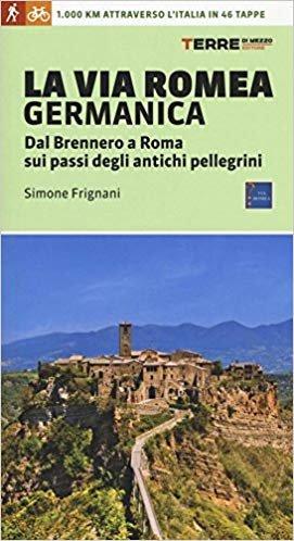 La Via Romea Germanica 9788861893764 Simone Frignani Terre di Mezzo   Wandelgidsen, Lopen naar Rome, Meerdaagse wandelroutes Italië