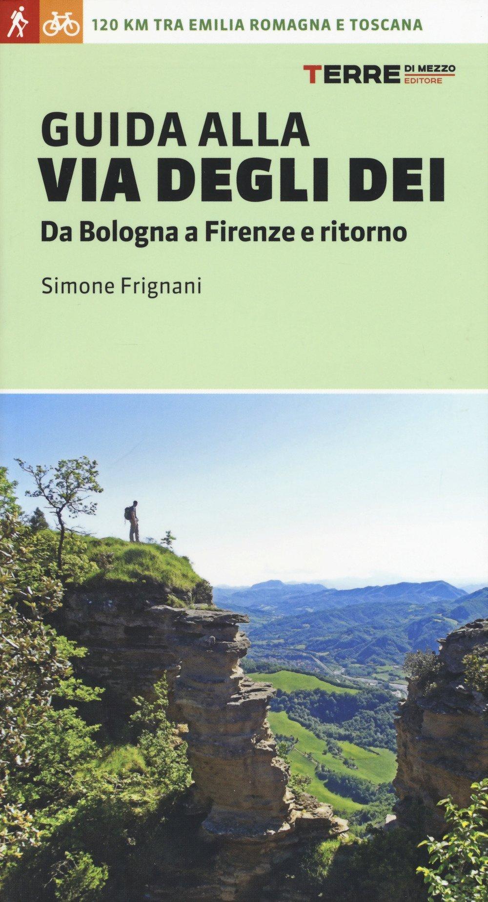 Guida alla Via degli Dei 9788861894600 Simone Frignani Terre di Mezzo   Lopen naar Rome, Meerdaagse wandelroutes, Wandelgidsen Italië