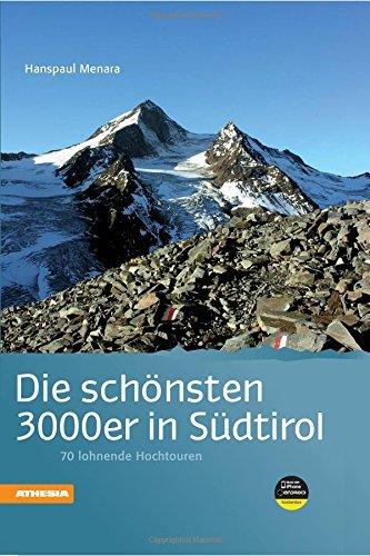 Die schönsten 3000er in Südtirol 9788882669119  Athesia   Klimmen-bergsport, Wandelgidsen Zuidtirol, Dolomieten, Friuli, Venetië, Emilia-Romagna