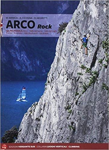 Arco Rock - climbing guide 9788885475212  Versante Sud   Klimmen-bergsport Zuid-Tirol, Dolomieten