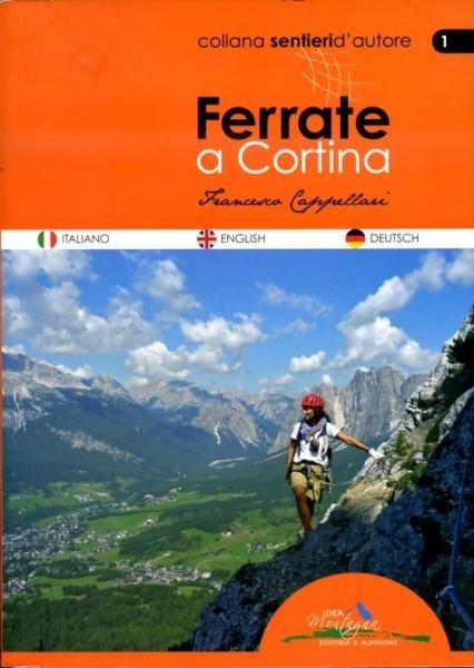 Ferrate a Cortina * 9788897299028  Idea Montagna   Afgeprijsd, Klimmen-bergsport Zuidtirol, Dolomieten, Friuli, Venetië, Emilia-Romagna