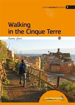 Walking in the Cinque Terre 9788897299721  Idea Montagna   Wandelgidsen Ligurië, Piemonte, Lombardije
