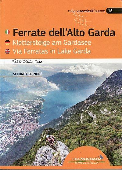 Ferrate dell'Alto Garda 9788897299882 Fabio Della Casa Idea Montagna   Klimmen-bergsport Gardameer