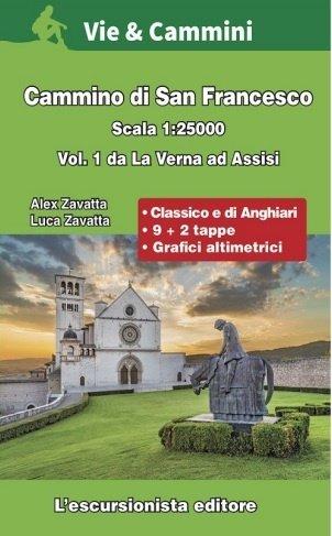 Cammino di San Francesco vol.1 La Verna - Assisi 9788898520848 A. Zavatti Escursionista   Wandelgidsen Toscane, Umbrië, de Marken