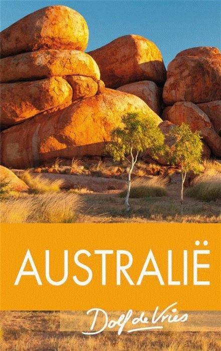 Australië | Dolf de Vries (reisverhaal) 9789000303021 Dolf de Vries Unieboek   Reisverhalen Australië