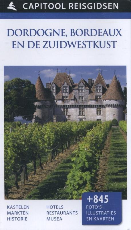 Capitool Dordogne, Bordeaux 9789000341641  Unieboek Capitool Reisgidsen  Reisgidsen Zuidwest-Frankrijk