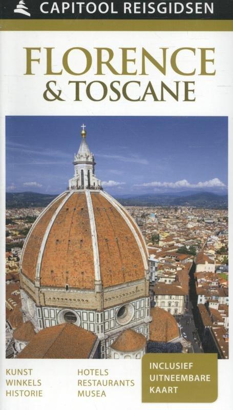 Capitool Florence + Toscane 9789000341689  Unieboek Capitool Reisgidsen  Reisgidsen Toscane, Florence