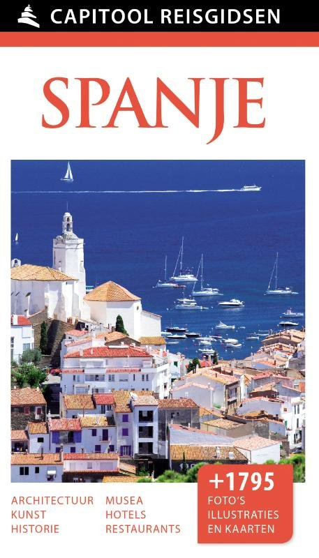 Capitool Spanje 9789000342228  Unieboek Capitool Reisgidsen  Reisgidsen Spanje