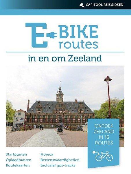 E-bikeroutes in en om Zeeland 9789000355297  Unieboek   Fietsgidsen Zeeland