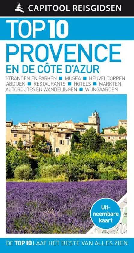 Capitool Top 10 Provence en de Côte d'Azur 9789000356607  Unieboek Capitool Top 10  Reisgidsen tussen Valence, Briançon, Camargue en Nice