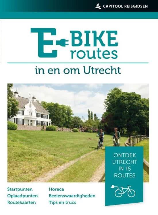 E-bikeroutes in en om Utrecht 9789000357550  Unieboek   Fietsgidsen Utrecht