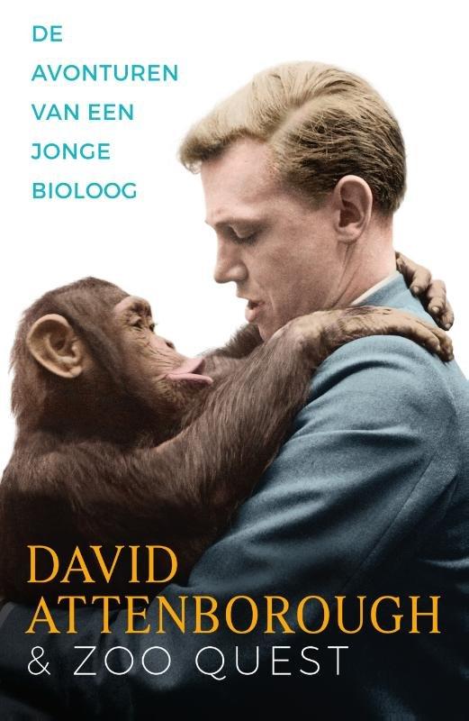 De avonturen van een jonge bioloog   David Attenborough en Zoo Quest 9789000360994  Spectrum   Natuurgidsen Wereld als geheel