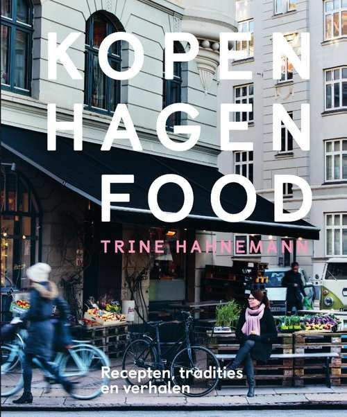 Kopenhagen Food 9789000366620 Trine Hahnemann Spectrum   Culinaire reisgidsen, Reisgidsen Denemarken
