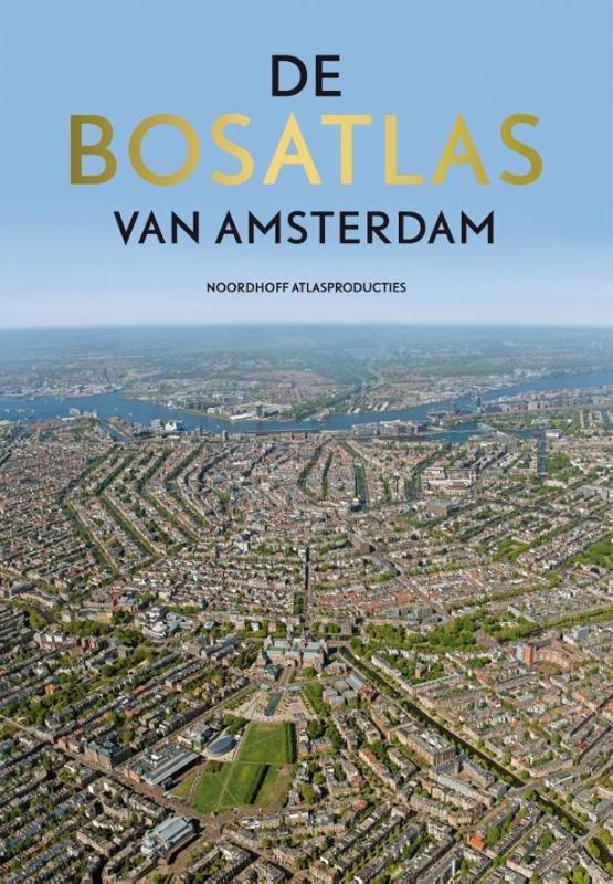 De Bosatlas van Amsterdam 9789001120146  Noordhoff   Landeninformatie Amsterdam