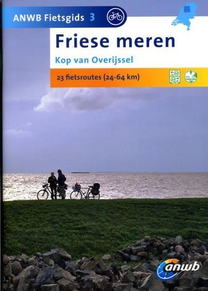 AG-03  Friese Meren en de Kop van Overijssel - ANWB fietsgids 9789018031695  ANWB ANWB fietsgidsen  Fietsgidsen Friesland
