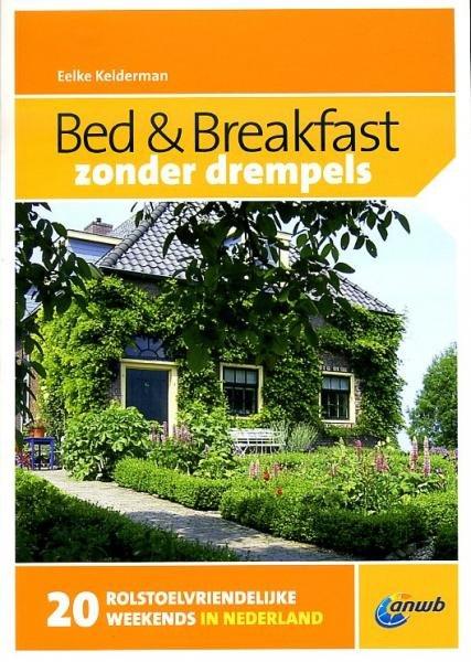 Bed en Breakfast zonder drempels 9789018035358  ANWB   Hotelgidsen Nederland
