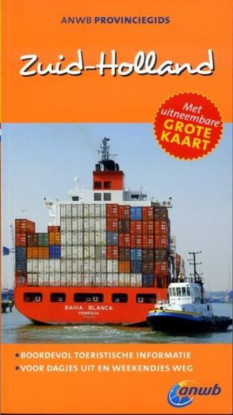 Zuid-Holland 9789018035440  ANWB Provinciegidsen  Reisgidsen Den Haag, Rotterdam en Zuid-Holland