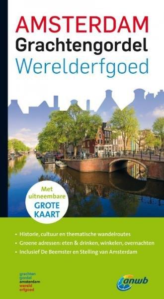 Amsterdam Grachtengordel - Werelderfgoed 9789018036942 Quinten Lange ANWB   Reisgidsen Amsterdam