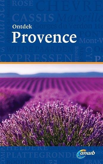 ANWB reisgids Ontdek Provence 9789018038212  ANWB ANWB Ontdek gidsen  Reisgidsen Provence, Vaucluse, Luberon