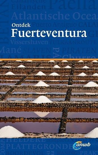 ANWB reisgids Ontdek Fuerteventura 9789018038250  ANWB ANWB Ontdek gidsen  Reisgidsen