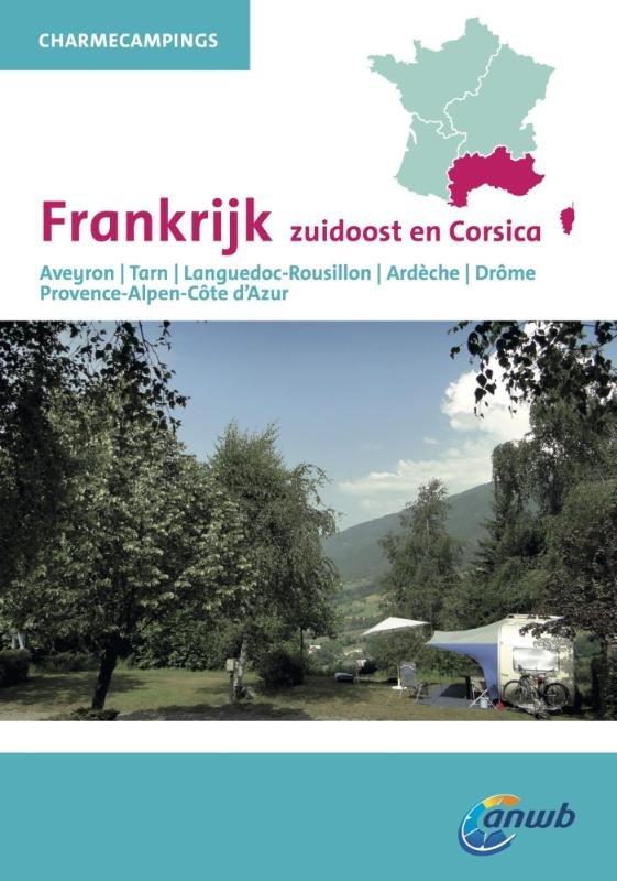 Charme Campings Zuidoost-Frankrijk 9789018038458  ANWB ANWB Campinggidsen  Campinggidsen Rhône, Alpen, Corsica