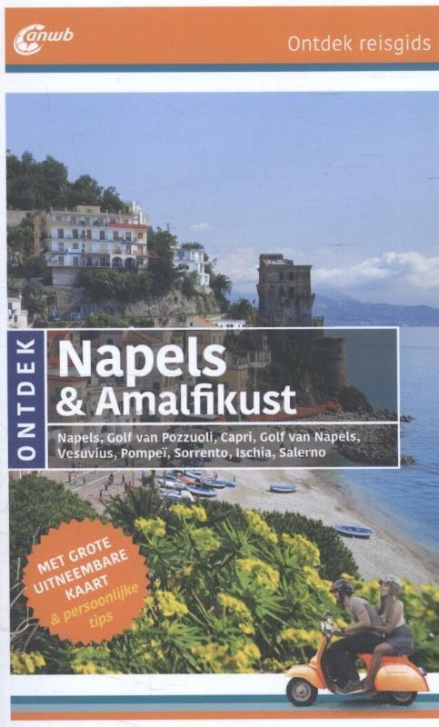 ANWB reisgids Ontdek Napels en de Amalfikust 9789018039585  ANWB ANWB Ontdek gidsen  Reisgidsen Napels, Amalfi, Campanië