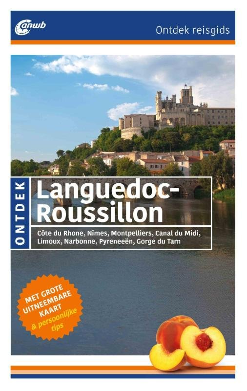 ANWB reisgids Ontdek Languedoc-Roussillon 9789018039592  ANWB ANWB Ontdek gidsen  Reisgidsen Languedoc, Hérault, Aude