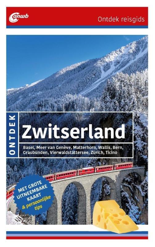 ANWB reisgids Ontdek Zwitserland 9789018040048  ANWB ANWB Ontdek gidsen  Reisgidsen Zwitserland