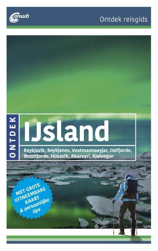 ANWB reisgids Ontdek IJsland 9789018040994  ANWB ANWB Ontdek gidsen  Reisgidsen IJsland