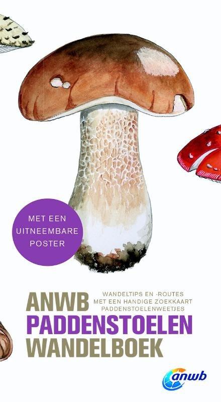 Het ANWB paddenstoelen wandelboek 9789018042073  ANWB   Natuurgidsen, Wandelgidsen Nederland