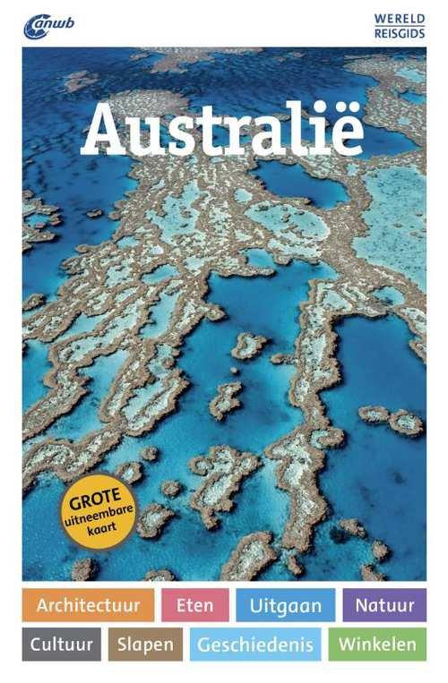 ANWB Wereldreisgids Australië 9789018043322  ANWB Wereldreisgidsen  Reisgidsen Australië