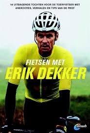 Fietsen met Erik Dekker 9789018043711 Erik Dekker, routes: Sjaak Koote ANWB   Fietsgidsen Nederland
