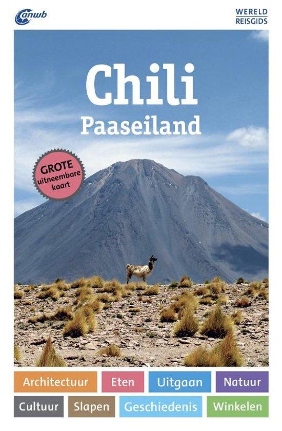 ANWB Wereldreisgids Chili 9789018043971  ANWB Wereldreisgidsen  Reisgidsen Chili, Argentinië, Patagonië