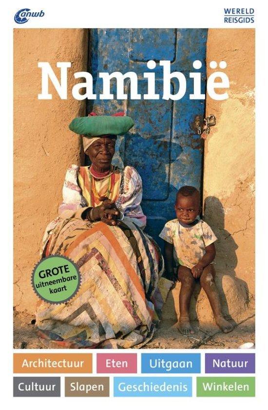 ANWB Wereldreisgids Namibië 9789018044053  ANWB Wereldreisgidsen  Reisgidsen Botswana, Namibië