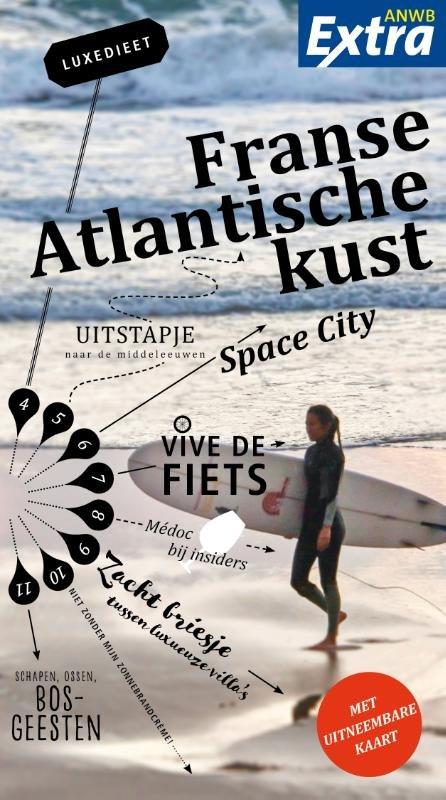 ANWB Extra reisgids Franse Atlantische Kust 9789018045210  ANWB ANWB Extra reisgidsjes  Reisgidsen Zuidwest-Frankrijk