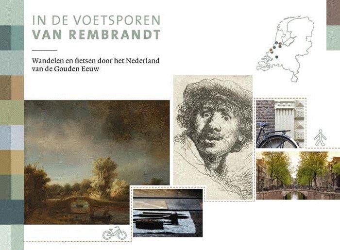 In de voetsporen van Rembrandt | wandelgids/fietsgids 9789018045531  ANWB   Fietsgidsen, Wandelgidsen, Cadeau-artikelen Nederland
