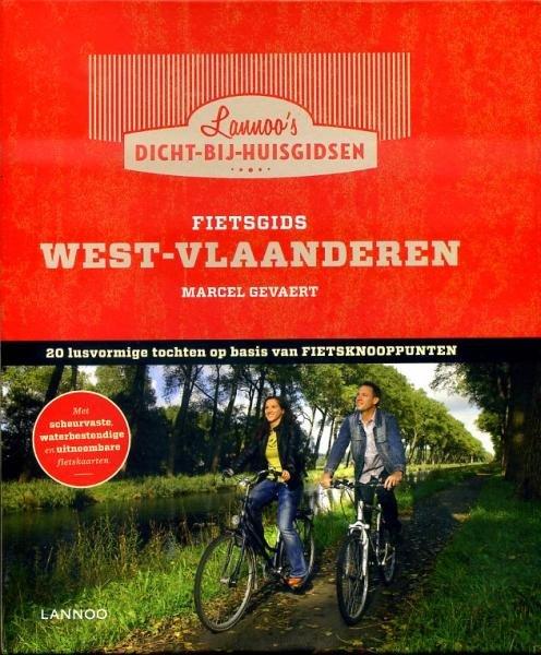 Fietsgids West-Vlaanderen 9789020971095 Marcel Gevaert Lannoo Dicht-bij-huis-gids  Fietsgidsen Vlaanderen & Brussel