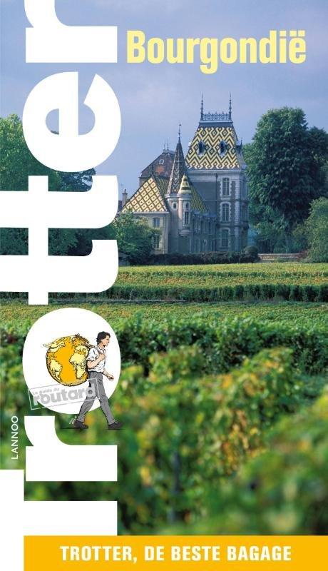 Trotter Bourgondië 9789020972702  Lannoo Trotter  Reisgidsen Bourgogne, Morvan, Côte-d'Or