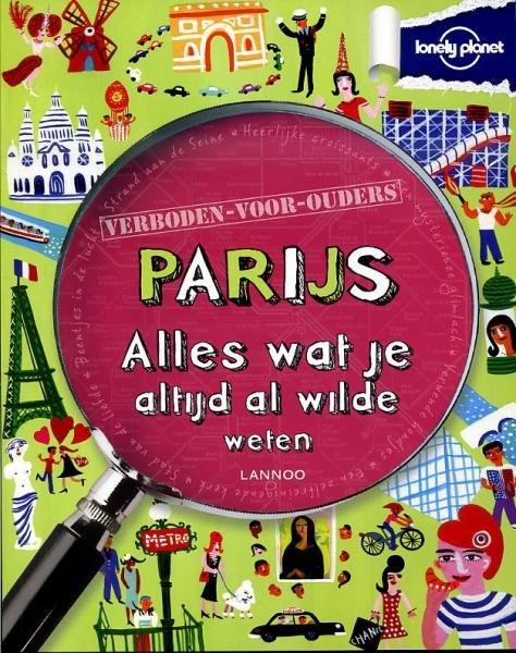 Parijs | alles wat je altijd al wilde weten 9789020988826  Lannoo Lonely Planet  Kinderboeken, Reisgidsen Parijs, Île-de-France
