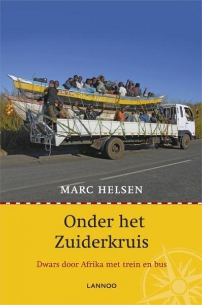 Onder het Zuiderkruis 9789020992540 Marc Helsen Lannoo   Reisverhalen Afrika