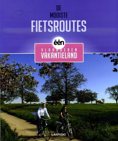 De mooiste fietsroutes van Vlaanderen 9789020994810  Lannoo   Fietsgidsen Vlaanderen & Brussel