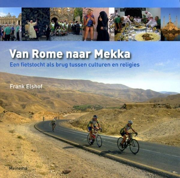 Van Rome naar Mekka 9789021142685 Frank Elshof Meinema   Fietsgidsen Wereld als geheel
