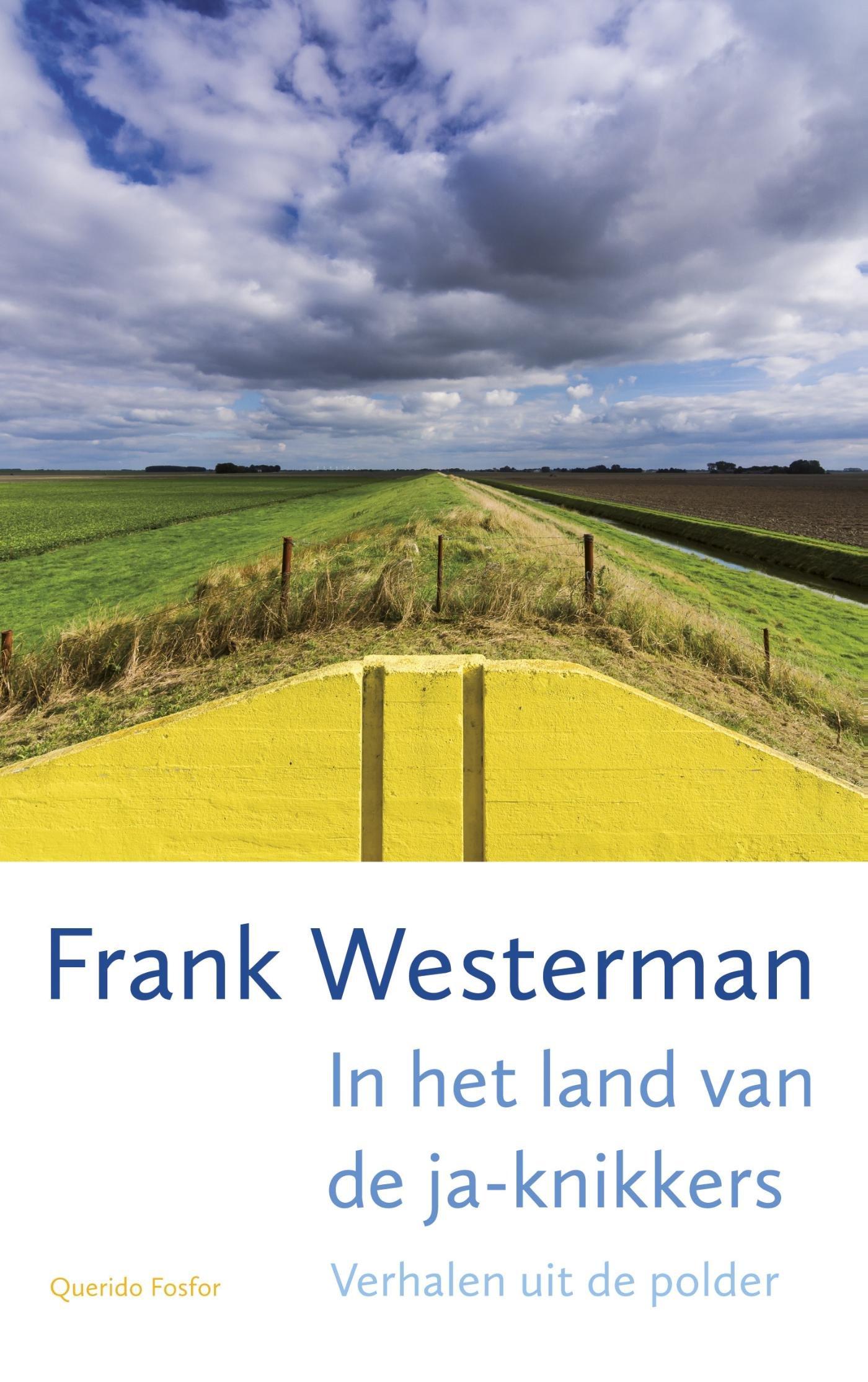In het land van de ja-knikkers   Frank Westerman 9789021406145 Frank Westerman Singel   Reisverhalen Nederland