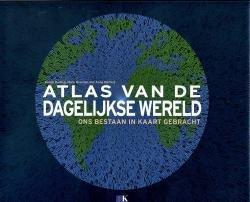 Atlas van de Dagelijkse Wereld 9789021533735 Daniel Dorling e.a. Kosmos   Afgeprijsd, Wegenatlassen Wereld als geheel