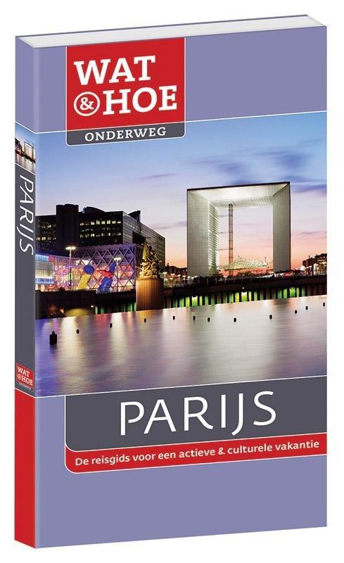 Wat & Hoe: Parijs 9789021555218  Kosmos Wat & Hoe  Reisgidsen Parijs, Île-de-France