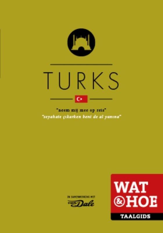 Wat en Hoe: Turks   taalgids 9789021562216  Kosmos Wat en Hoe Taalgids  Taalgidsen en Woordenboeken Turkije